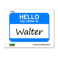 Walter Hello My Name Is Sticker