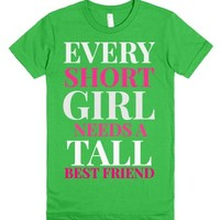 Every Short Girl Needs A Tall Best Friend American Apparel T Shirt ...