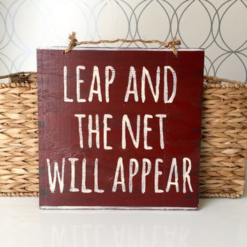 Leap and the Net Will Appear Sign / Wood Sign / Typography - Dark Red