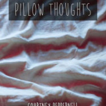 Pillow Thoughts by Ms Courtney Peppernell, Ms Rosy Bullot  , Paperback   Barnes & Noble®
