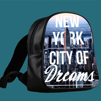 new york city of dreams for Backpack / Custom Bag / School Bag / Children Bag / Custom School Bag *
