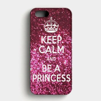 Keep Calm And Be A Princess iPhone SE Case