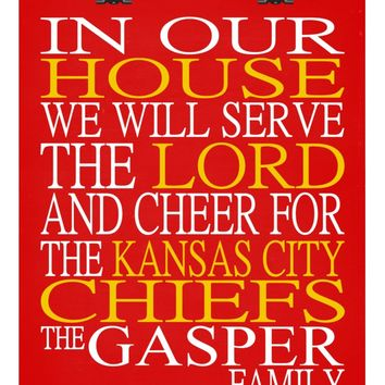 In Our House We Will Serve The Lord And Cheer for The Kansas City Chiefs Personalized Christian Print - sports art - multiple sizes