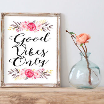 Good Vibes Only Inspirational Print Motivational Wall Decor Modern Office Art Typography Sign Art Art Motivational Quote College Dorm Art