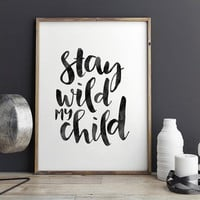 KIDS ROOM DECOR,Stay Wild My Child,Funny Print,Kids Gift,Nursery Decor,Watercolor Prints,Typography Print,Dorm Room Decor,Quote Prints