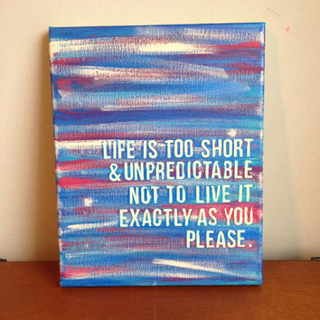 Canvas Quote Painting (life is too short) 8x10