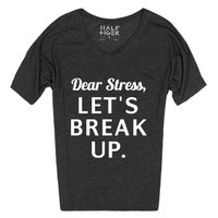 Dear Stress, Let's Break Up-Female Heather Onyx T-Shirt