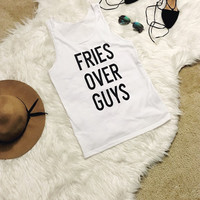 Tank Top, Fries Over Guys, Graphic Tank,Sleeveless Shirt,Mens Tank Top,Womens Tank Top,Graphic Tank Top,Fashion Tank Top,Fashion Graphic Top