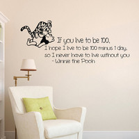Wall Decals Quote Decal you live to be hundred  Winnie The Pooh Sayings Sticker Vinyl Decals Wall Decor Murals Z342