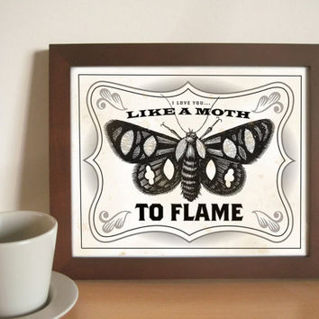 I Love You Like a Moth to Flame Art Print Wedding Gift by DexMex