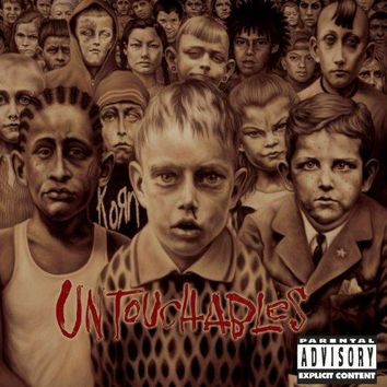 Korn - Untouchables [Explicit]