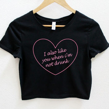 I also like you when i'm not drunk Black Crop Top XS/S  M/L