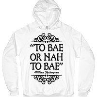 TO BAE OR NOT TO BAE HOODIE - PREORDER