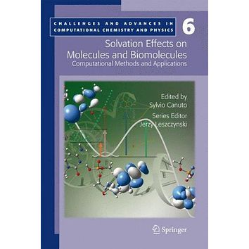 Solvation Effects on Molecules and Biomolecules: Computational Methods and Applications (Challenges and Advances in Computational Chemistry and Physics)