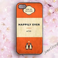 Penguin IPhone 5/5s Case,Pride and Prejudice,happily ever iPhone 4/4s,Penguin couple iphone 5c case,ann so we liyed galaxy s3 s4 s5 case