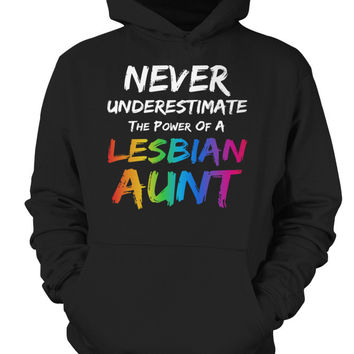LGBT- never underestimate the power of a lesbian aunt -Unisex Hoodie - SSID2016