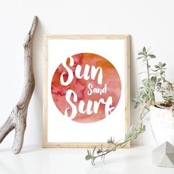 Sun Sand Surf, Beach Quotes, Beach Wall Art, Beach Decor, Surf Art, Beach Art, Beach Quote, Surf Quote, Printable Wall Art, Vacation Quotes