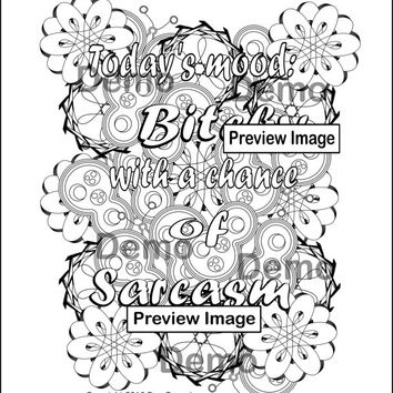 Todays Mood Bitchy With A Chance Of Sarcasm Swear Word Coloring Page Instant