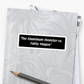 'Aluminum Monster vs ' Sticker by Maddie Wateska