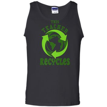 This Teacher Recycles Funny Recycling T-shirt Earth Day Gift Tank Top