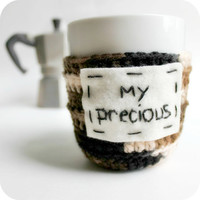Funny coffee mug Cozy Tea Cup My Precious crochet handmade
