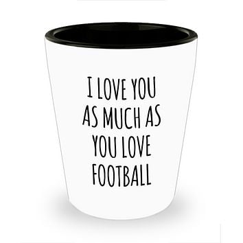 Gift for Football Lover Boyfriend Husband I Love You As Much As You Love Football Ceramic Coffee Cup