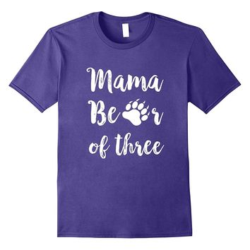 Mother of Three Kids T Shirt for Mom Mama Bear