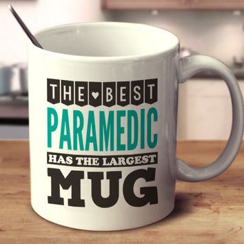 The Best Paramedic Has The Largest Mug