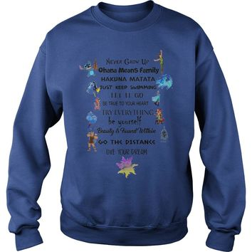 Never grow up Ohana mean family hakuna matata Disney shirt Sweatshirt Unisex