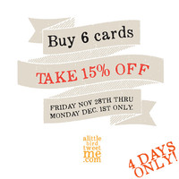 Black FRIDAY thru Cyber Monday special offer.  6 assorted cards. You choose your cards.