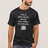 After 10 am I'm your man - Stylin Tee
