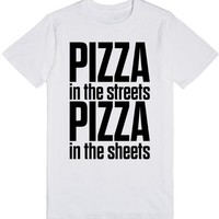 Pizza in the Streets Pizza in the Sheets Shirt