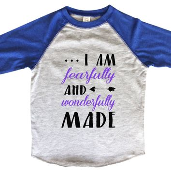 I Am Fearfully And Wonderfully Made BOYS OR GIRLS BASEBALL 3/4 SLEEVE RAGLAN - VERY SOFT TRENDY SHIRT B961
