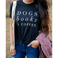 Dogs, Books and Coffee T-Shirt