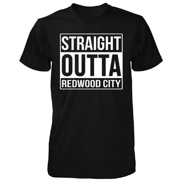 Straight Outta Redwood City. Cool Gift - Unisex Tshirt