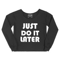 Just Do It Later-Female Black Hoodie