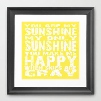 You are My Sunshine Yellow and White Framed Art Print by artstudio54