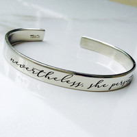 Nevertheless, she persisted Bracelet . Inspirational Jewelry . Daily Reminder Cuff Bracelet . #TBCO