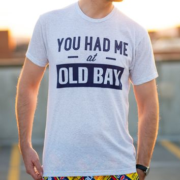 You Had Me At Old Bay (Heather White) / Shirt