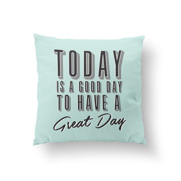 Today Is a Good Day Pillow, Typography Pillow, Home Decor, Cushion Cover, Throw Pillow, Bedroom Decor, Bed Pillow, Decorative Pillow,