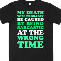Sarcastic At The Wrong Time-Unisex Black T-Shirt