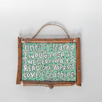Inspirational Wall Plaque // Harper Lee Quote // To Kill A Mockingbird // Love to Read // Home-Made Twig Frame // Upcycled