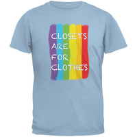 Gay Pride LGBT Closets Are For Clothes Light Blue Adult T-Shirt