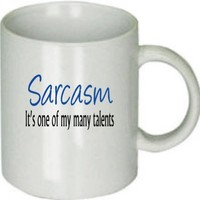 Sarcasm in Just One of My Many Talents White Ceramic Coffee Cup [Kitchen]