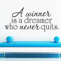 Art Wall Decals Wall Stickers Vinyl Decal Quote - A winner is a dreamer who never quits - Home Decor DIY Wall Art