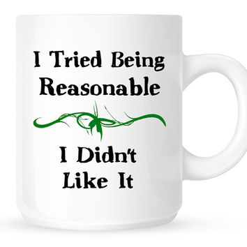 Movie Quote Coffee Mug - I Tried Being Reasonable, I Didn't Like It (Unforgiven, 1992, Clint Eastwood)