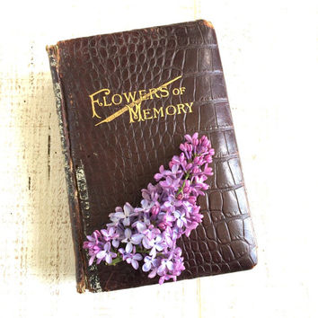 Macabre, Victorian Book, Flowers of Memory, 1897, Funeral Book, Funeral Ephemera, Funeral Poems, Tribute to Mother, Mourning , morbid book