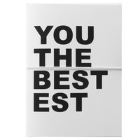 You The Bestest Card