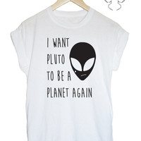 I want Pluto to be a planet again ALIEN tee tshirt