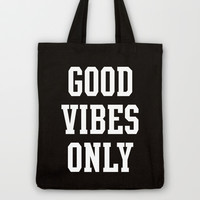 Good Vibes Only Tote Bag by Deadly Designer